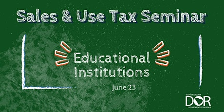 Sales & Use Tax Seminar: Educational Institutions tickets