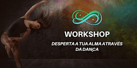 Workshop Desperta a tua alma através da dança bilhetes