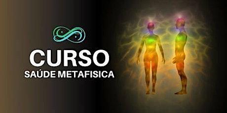 Curso Saúde Metafísica entradas