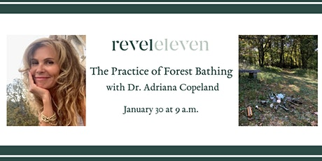 The Practice of Forest Bathing with Dr. Adriana Copeland tickets