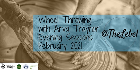 Wheel Throwing With Arva Traynor Evening Sessions February 2021 tickets