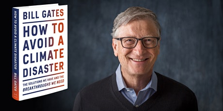 Bill Gates: How to Avoid a Climate Disaster tickets