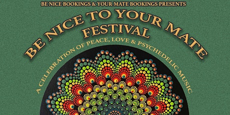 BE NICE TO YOUR MATE FESTIVAL tickets