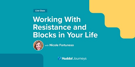 Working With Resistance And Blocks in Your Life tickets
