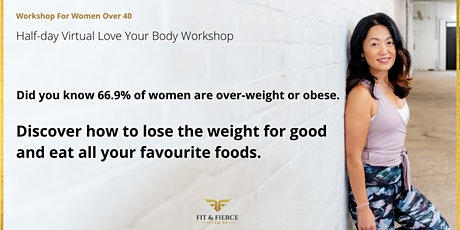 Workshop For Women Over 40  -- Love Your Body And Lose The Weight For Good tickets
