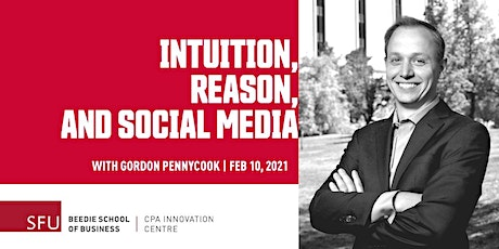 Intuition, Reason, and Social Media with Gordon Pennycook tickets