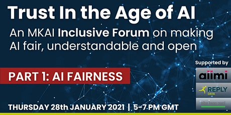 Trust in the Age of AI | MKAI Inclusive Forum | Part 1: AI Fairness tickets