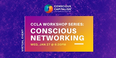 CCLA Workshop Series: Conscious Networking