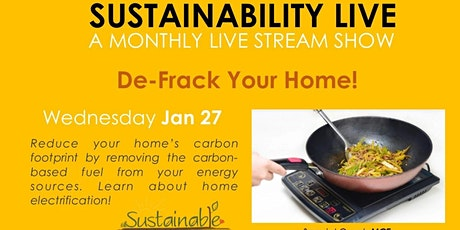"Sustainability LIVE:  ""De-Frack Your Home!"" tickets"