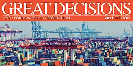 2021 Great Decisions Topic#8 The end of globalization? tickets