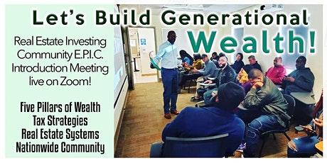 REAL ESTATE INVESTING!!!	Let's Build Generation Wealth, an Introduction tickets
