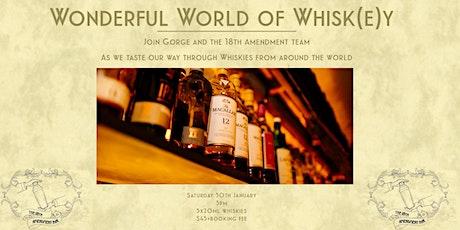 Wonderful World of Whisk(e)y 30th Jan tickets