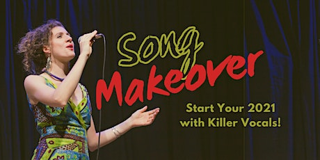 Song Makeover - Start Your 2021 with Killer Vocals! tickets