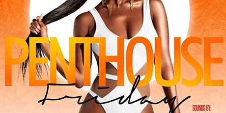 PentHouse Fridays in Uptown tickets