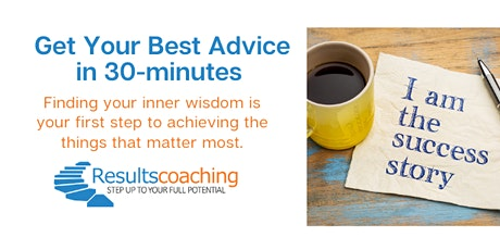 Get Your Best Advice in 30-minutes. Set yourself up for success! Free tickets