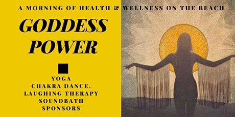 GODDESS POWER: A Morning of Health & Wellness on the Beach tickets