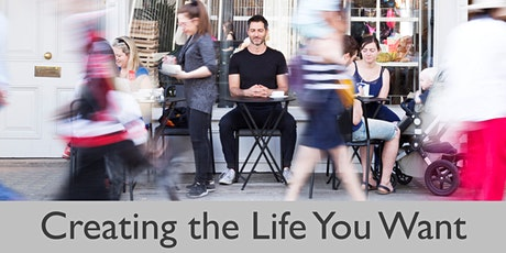 Creating the Life You Want tickets
