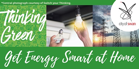Thinking Green: Get Energy Smart at Home (Ballajura) tickets