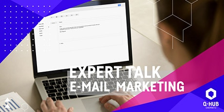 Q-HUB Expert Talk: E-Mail Marketing Tickets