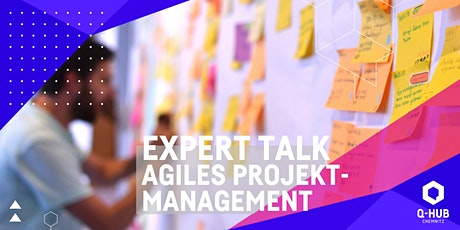 Q-HUB Expert Talk: Agiles Projektmanagement Tickets