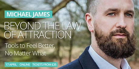 Michael James - BEYOND THE LAW OF ATTRACTION tickets