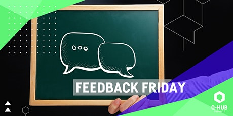 Q-HUB Feedback Friday: #savethedate Tickets