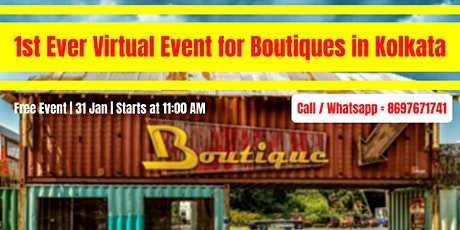 1st Ever Virtual Event for Boutiques in Kolkata tickets