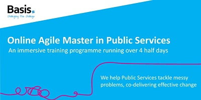 Online Agile Master In Public Services (4 days 9.30am – 1pm)
