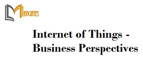 Internet of Things-Business Perspectives 1 Day Virtual Training in Perth Tickets