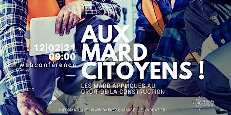 AUX MARD CITOYENS ! LES MARD APPLIQUÉS AU DROIT DE LA CONSTRUCTION billets
