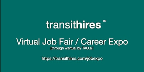 #TransitHires Virtual Job Fair / Career Expo Event #San Jose tickets