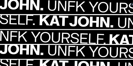 UNFK YOURSELF - MELBOURNE tickets