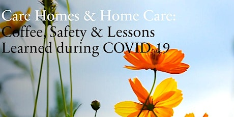 Care Homes & Home Care: Coffee, Safety and Lessons Learned during COVID 19 tickets