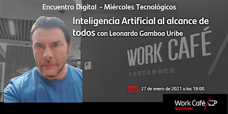 Inteligencia Artificial al alcance de todos con Leonardo Gamboa Uribe tickets