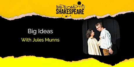 Improvising Shakespeare: Big ideas (with Jules Munns) biglietti