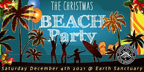 The Christmas Beach Party @ Earth Sanctuary tickets