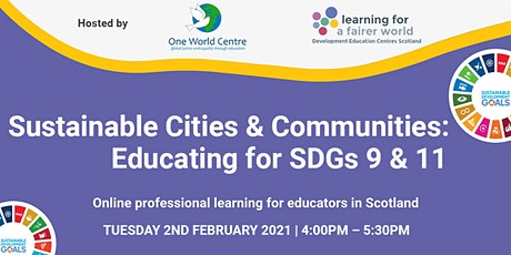 Sustainable Cities & Communities: Educating for SDGs 9 & 11 tickets