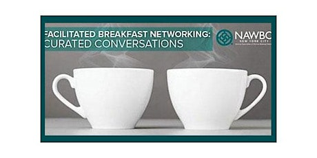 July 13th Facilitated Breakfast Networking: Curated Conversations tickets
