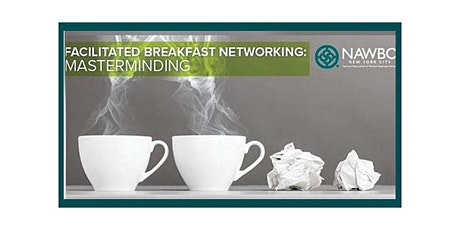 August 10th Facilitated Breakfast Networking: Masterminding Tickets