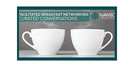 November 9th Facilitated Breakfast Networking: Curated Conversations tickets