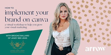 Implementing your Brand on Canva  with Brooke Ballard - Powered by Arrow tickets