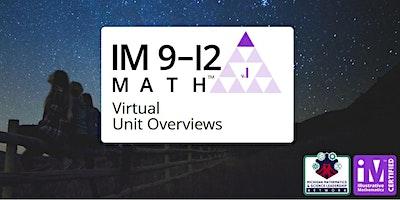 Illustrative Mathematics (IM) 9-12  Math Virtual Unit Overviews
