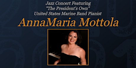 "Signature Series IV: ""The President's Own"" Jazz Pianist AnnaMaria Mottola tickets"