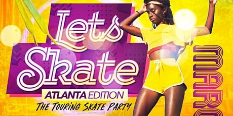 LETS SKATE  ATLANTA  - THE TOURING ROLLER SKATING PARTY tickets