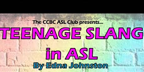 Teen Slang in ASL tickets
