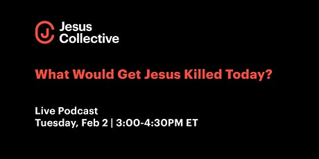 What Would Get Jesus Killed Today? tickets