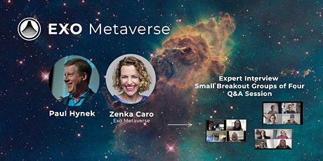 Paul Hynek + Zenka Caro - Exo Metaverse Members Interview, Q&A and Hangout tickets