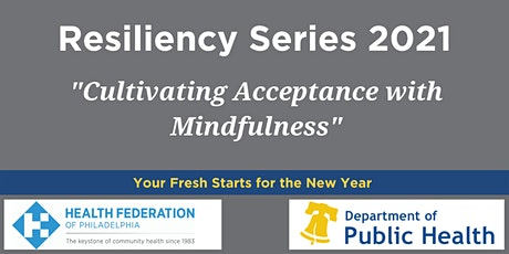 Resiliency Series: Cultivating Acceptance with Mindfulness tickets