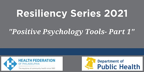 Resiliency Series: Positive Psychology Tools 1 tickets