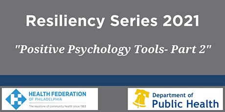 Resiliency Series: Positive Psychology Tools 2 tickets